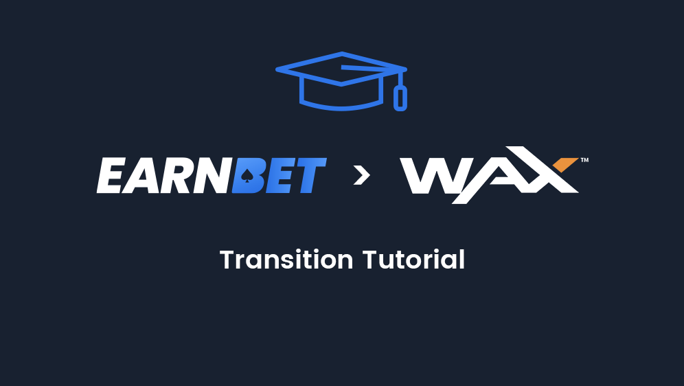 EarnBet > WAX Transition