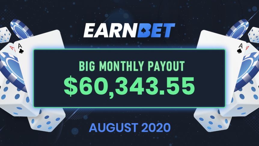 EarnBet Aug 2020 Big Monthly Payout