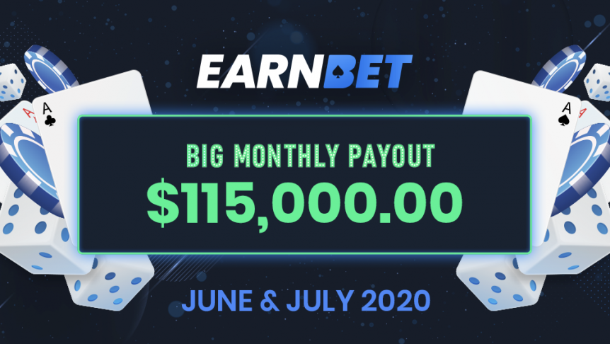EarnBet June & July 2020 Big Monthly Payout