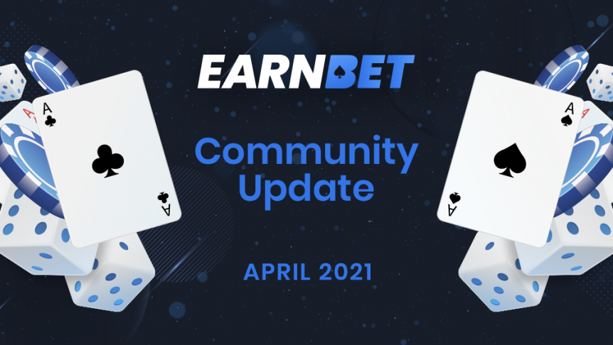 EarnBet Community Update April 2021